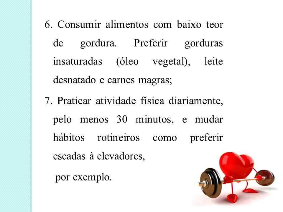 6. Consumir alimentos com baixo teor de gordura