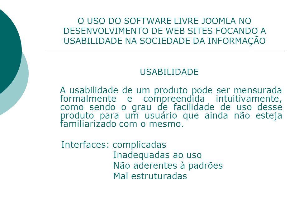 Interfaces: complicadas Inadequadas ao uso Não aderentes à padrões