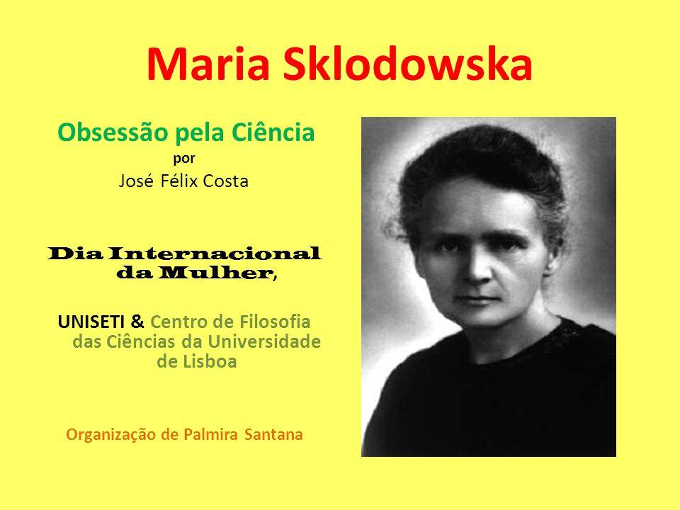 Maria Sklodowska Obsessão pela Ciência José Félix Costa