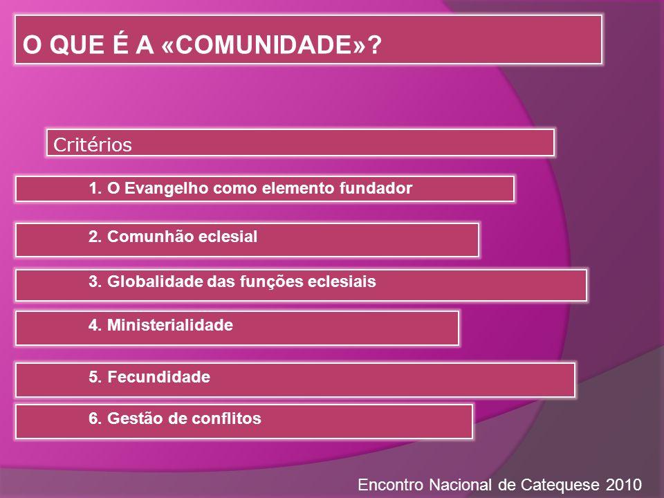 O QUE É A «COMUNIDADE» Critérios