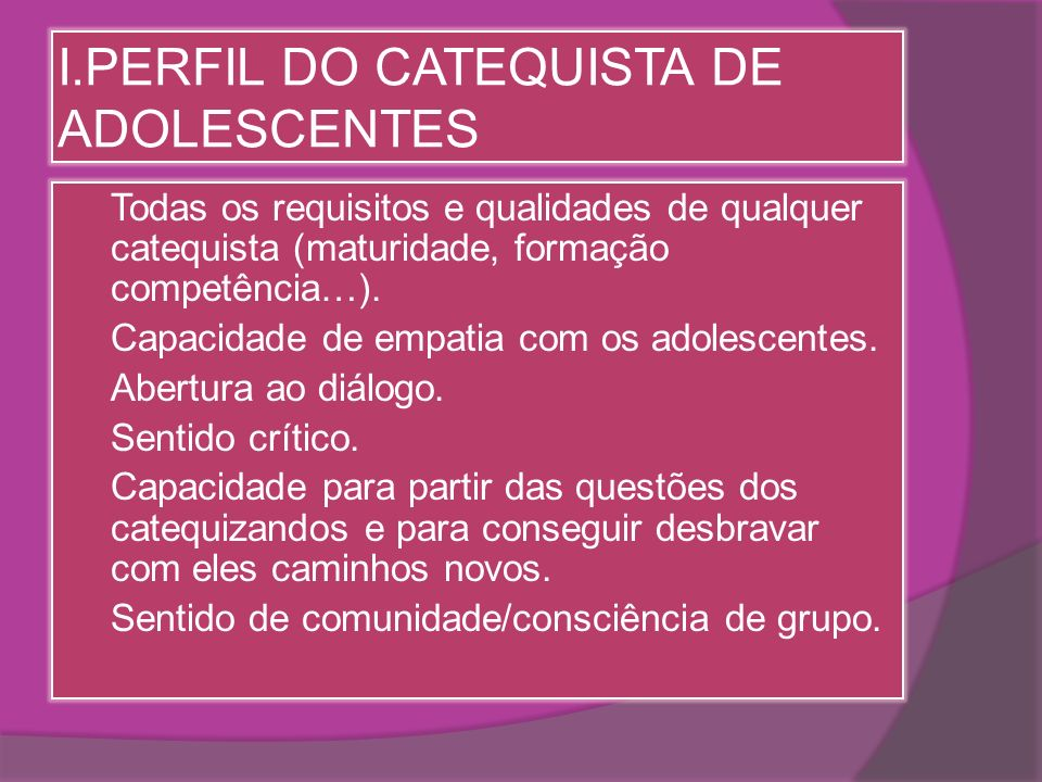 I.PERFIL DO CATEQUISTA DE ADOLESCENTES
