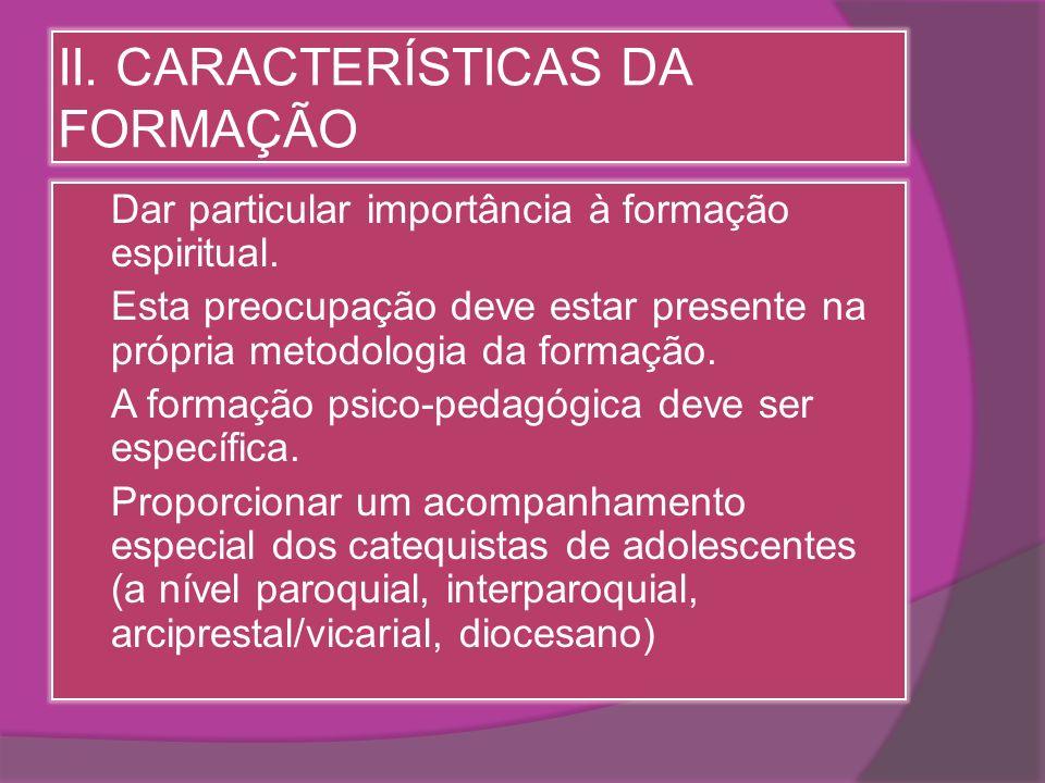 II. CARACTERÍSTICAS DA FORMAÇÃO