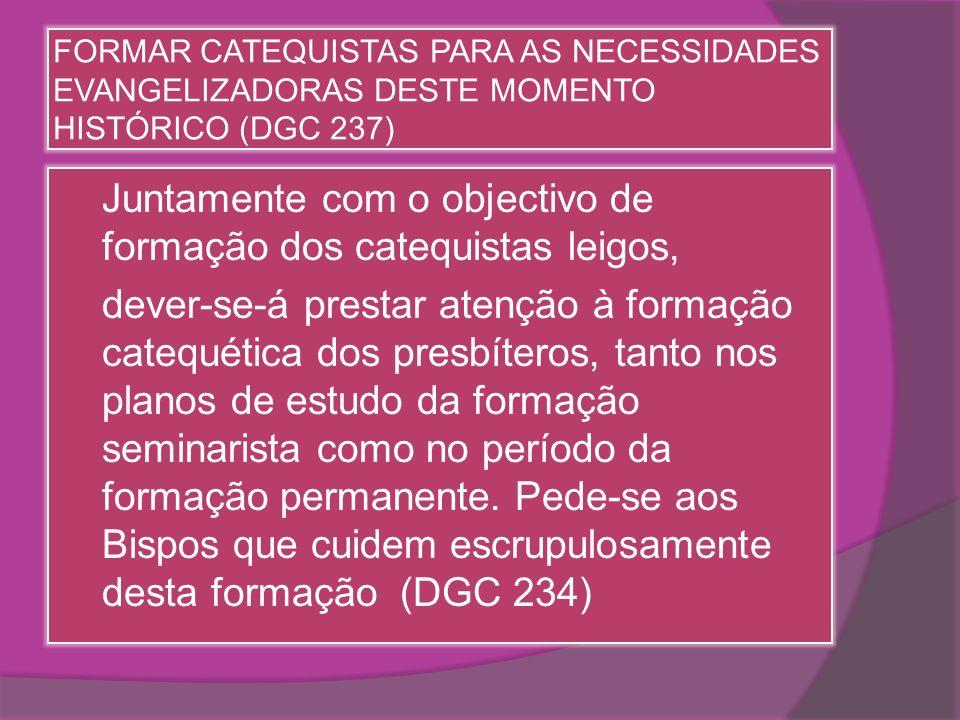 Juntamente com o objectivo de formação dos catequistas leigos,