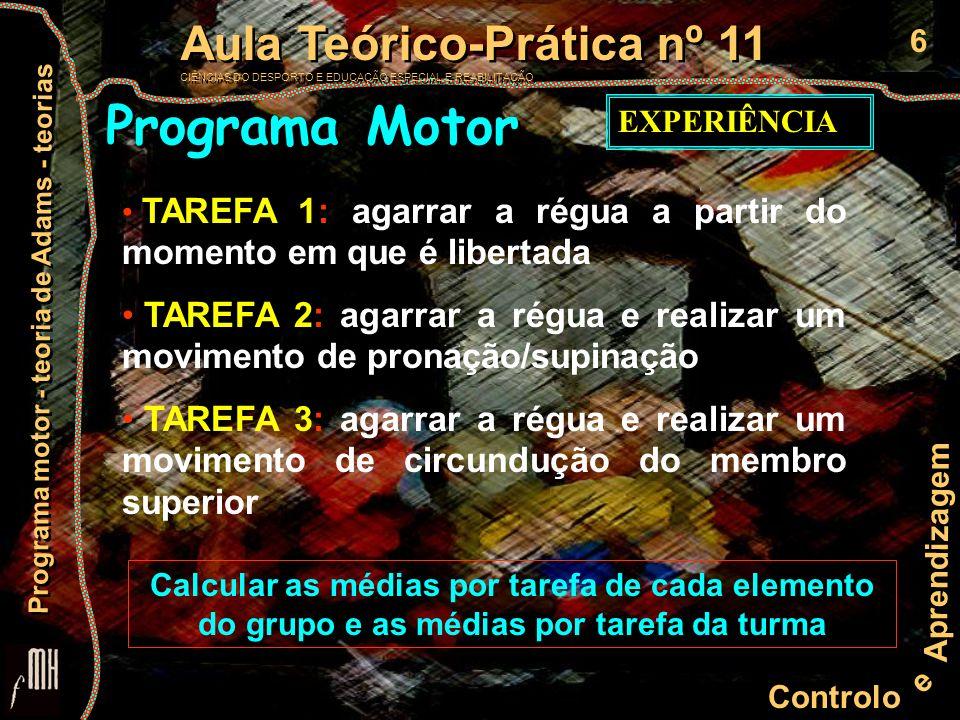 Programa Motor EXPERIÊNCIA. TAREFA 1: agarrar a régua a partir do momento em que é libertada.