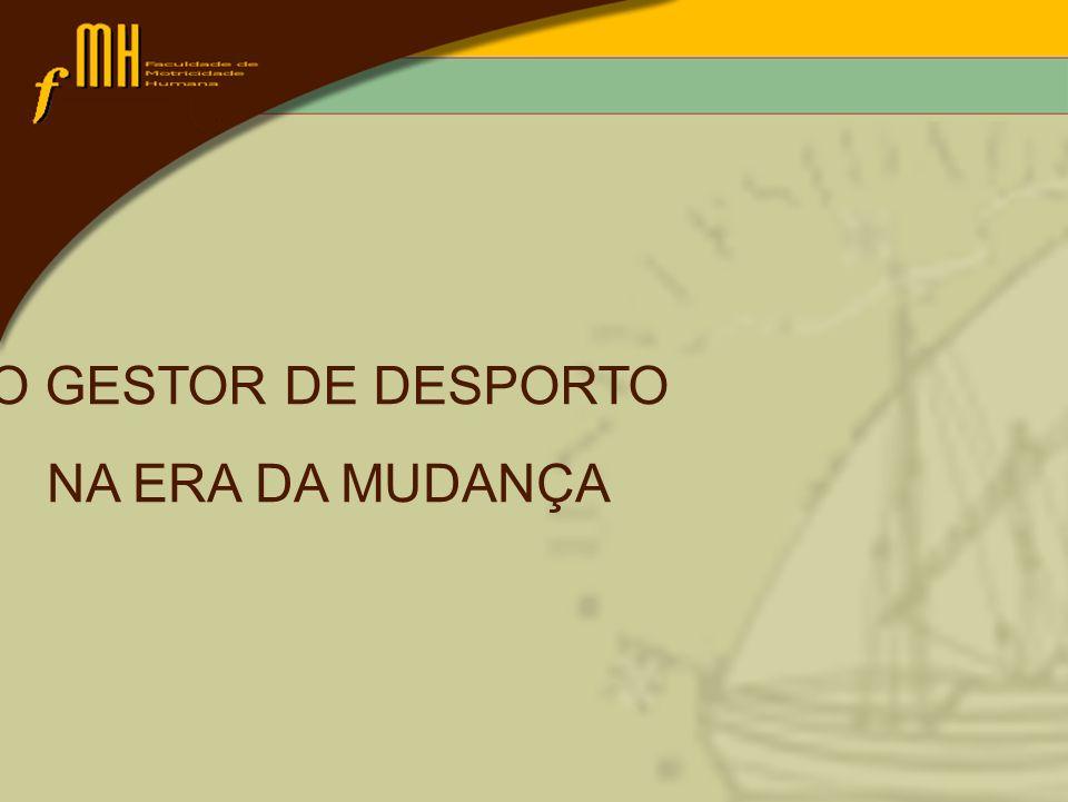O GESTOR DE DESPORTO NA ERA DA MUDANÇA