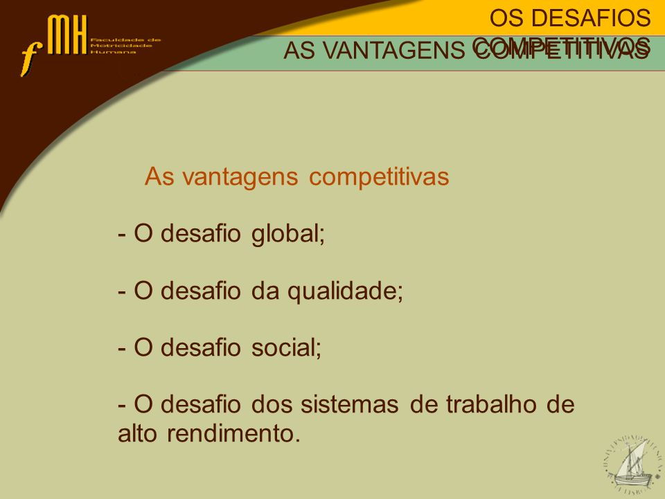 As vantagens competitivas - O desafio global;
