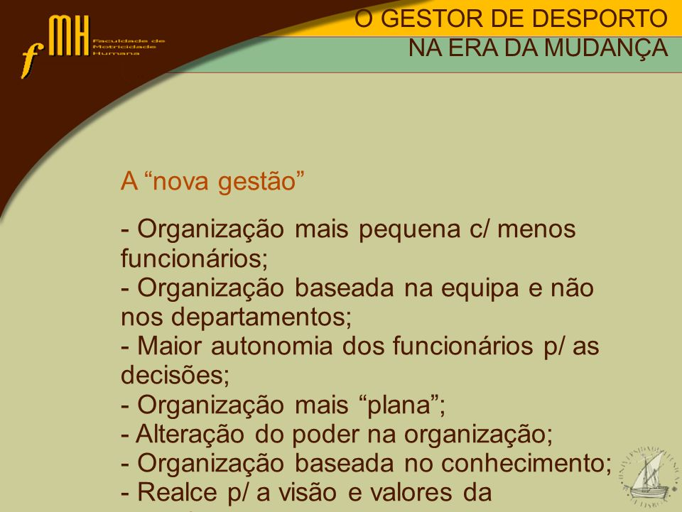 - Organização mais pequena c/ menos funcionários;