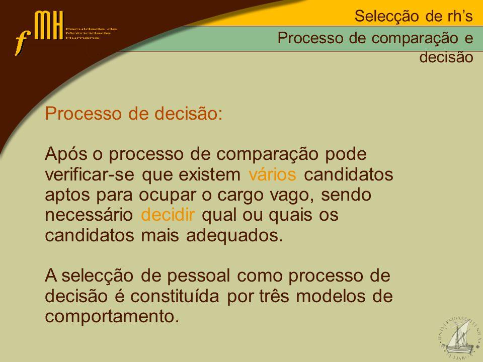 Selecção de rh's Processo de comparação e decisão. Processo de decisão:
