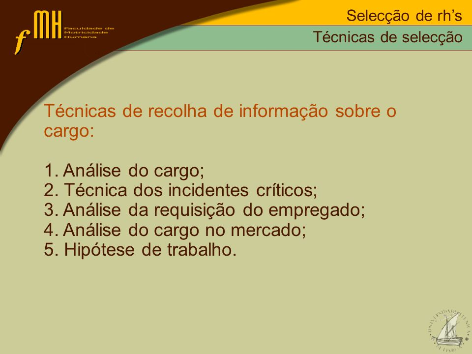 Técnicas de recolha de informação sobre o cargo: 1. Análise do cargo;