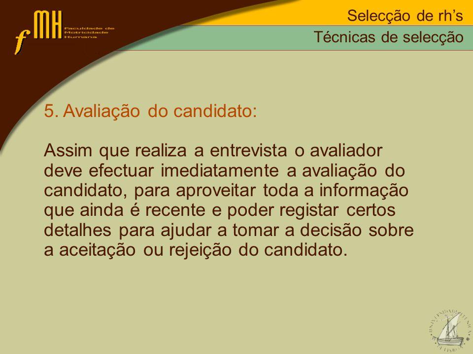 5. Avaliação do candidato: