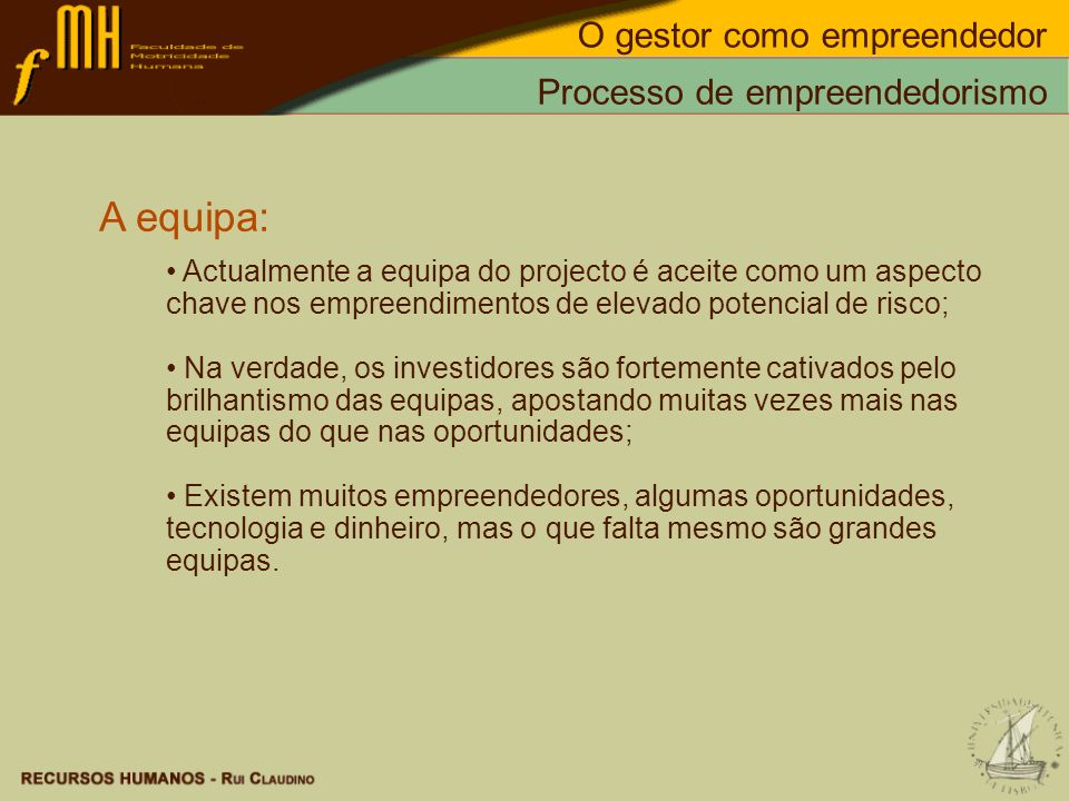 A equipa: O gestor como empreendedor Processo de empreendedorismo