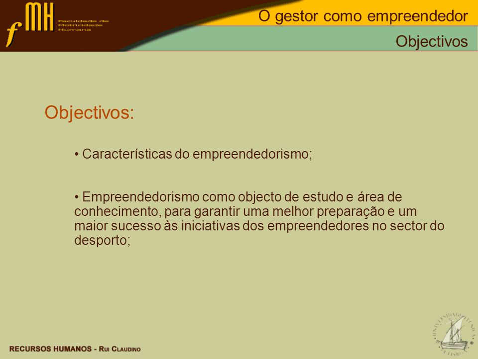 Objectivos: O gestor como empreendedor Objectivos