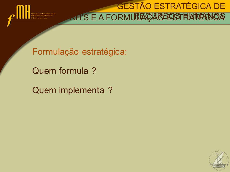 Formulação estratégica: Quem formula Quem implementa
