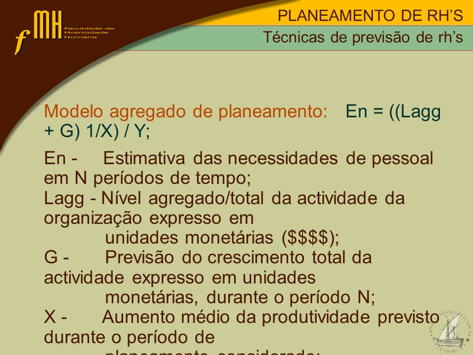 Modelo agregado de planeamento: En = ((Lagg + G) 1/X) / Y;