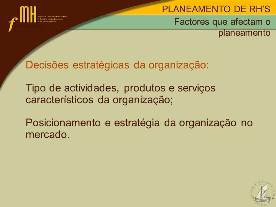 Decisões estratégicas da organização: