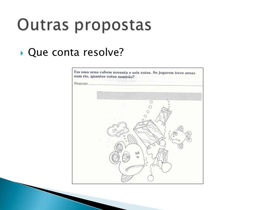Outras propostas Que conta resolve