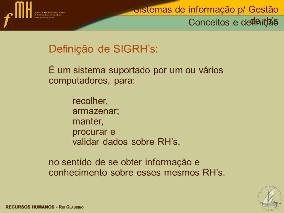 Definição de SIGRH's: Sistemas de informação p/ Gestão de rh's