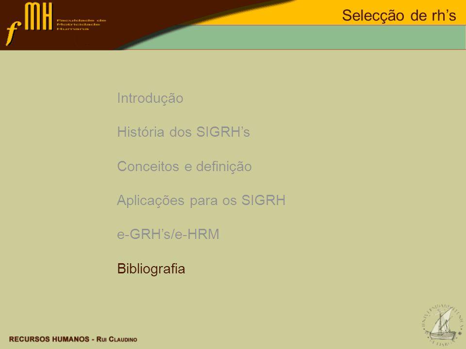 Selecção de rh's Introdução História dos SIGRH's Conceitos e definição