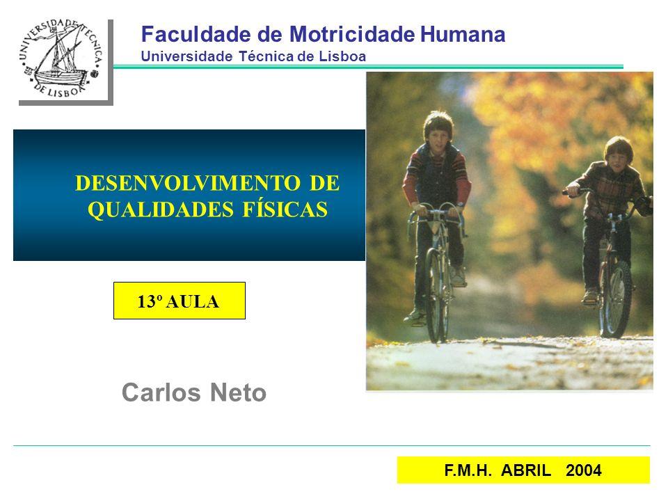 Carlos Neto Faculdade de Motricidade Humana DESENVOLVIMENTO DE