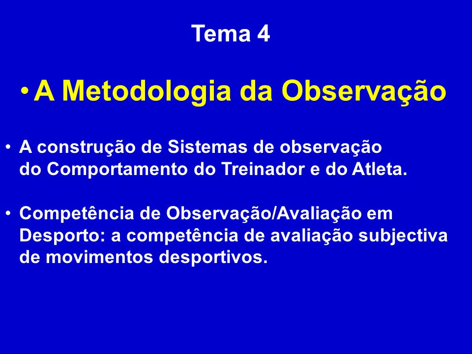 A Metodologia da Observação