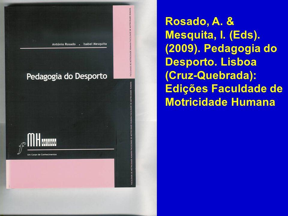 Rosado, A. & Mesquita, I. (Eds). (2009). Pedagogia do Desporto