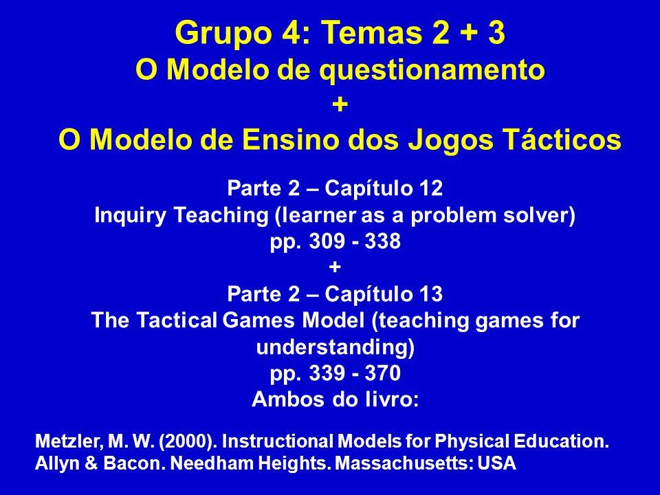 Grupo 4: Temas 2 + 3 O Modelo de questionamento +