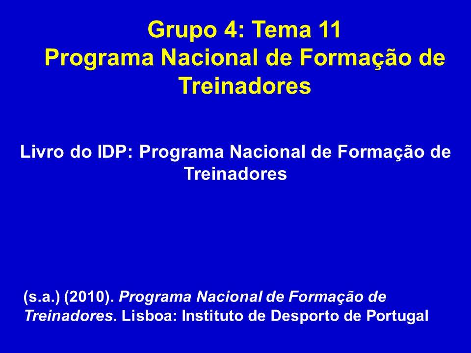 Grupo 4: Tema 11 Programa Nacional de Formação de Treinadores