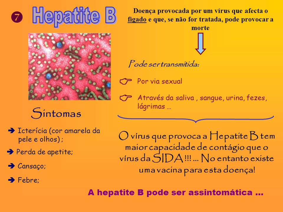 A hepatite B pode ser assintomática …