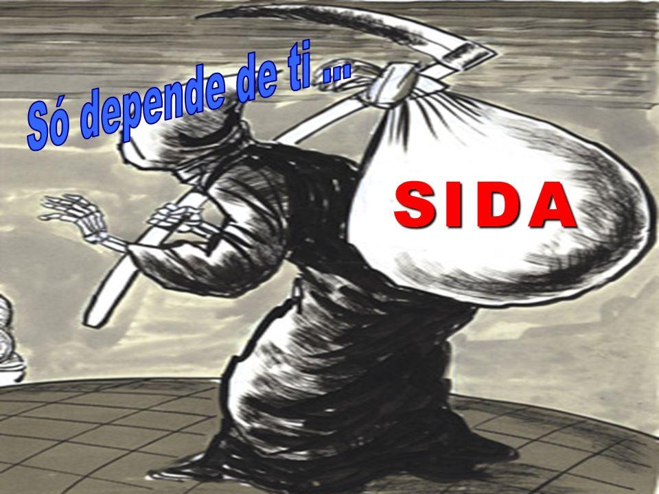  . . . Só depende de ti ... S I D A