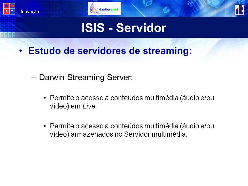 ISIS - Servidor Estudo de servidores de streaming: