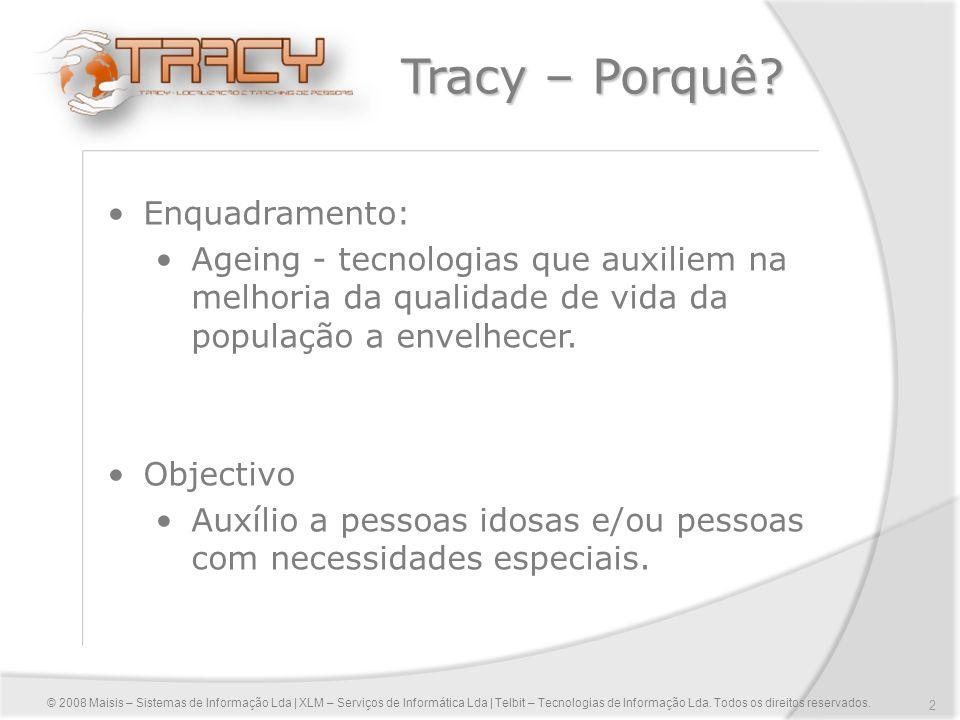 Tracy – Porquê Enquadramento: