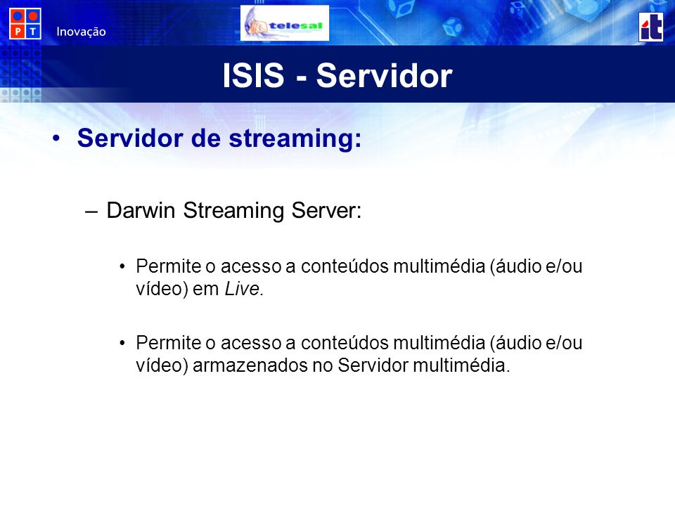 ISIS - Servidor Servidor de streaming: Darwin Streaming Server: