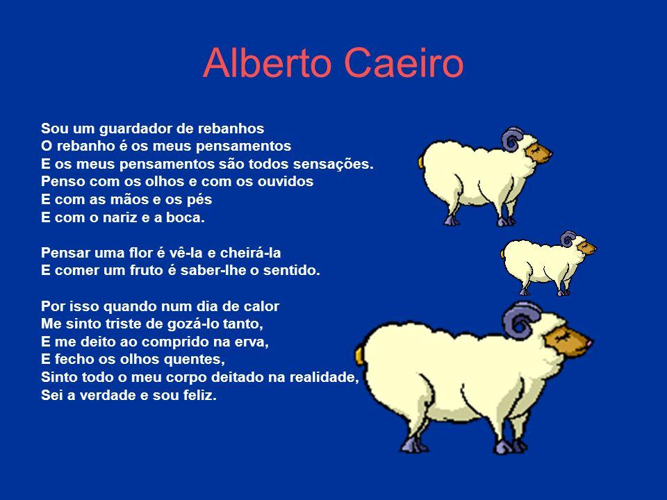 Alberto Caeiro Sou um guardador de rebanhos