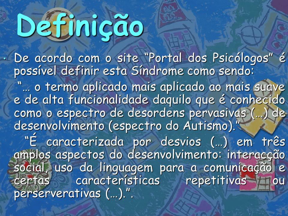 DefiniçãoDe acordo com o site Portal dos Psicólogos é possível definir esta Síndrome como sendo: