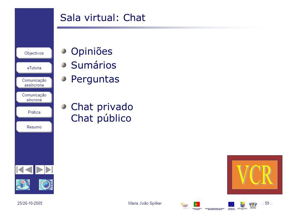VCR Sala virtual: Chat Opiniões Sumários Perguntas