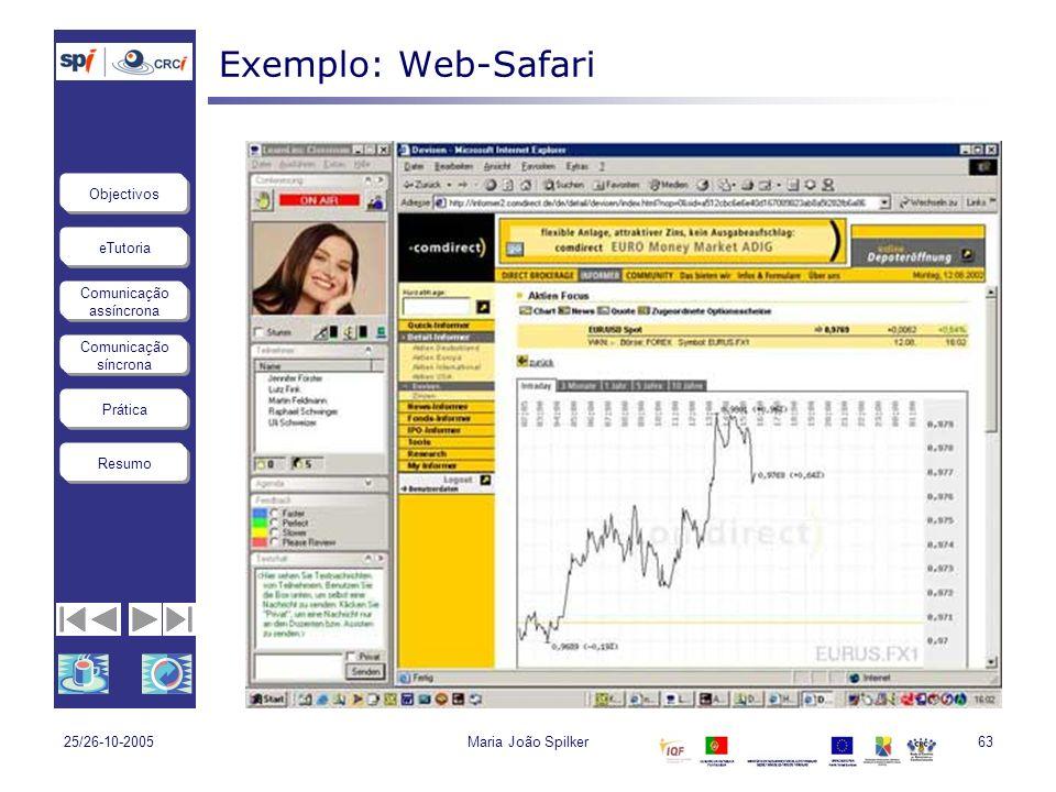 Exemplo: Web-Safari 25/26-10-2005 Maria João Spilker