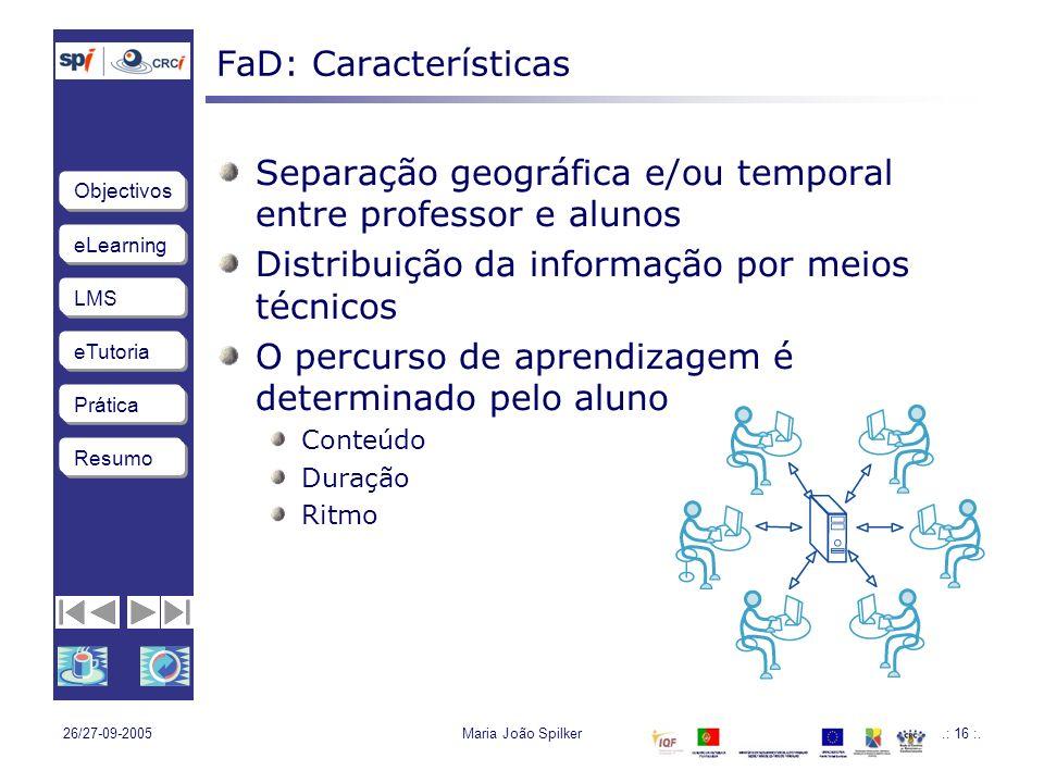 Separação geográfica e/ou temporal entre professor e alunos