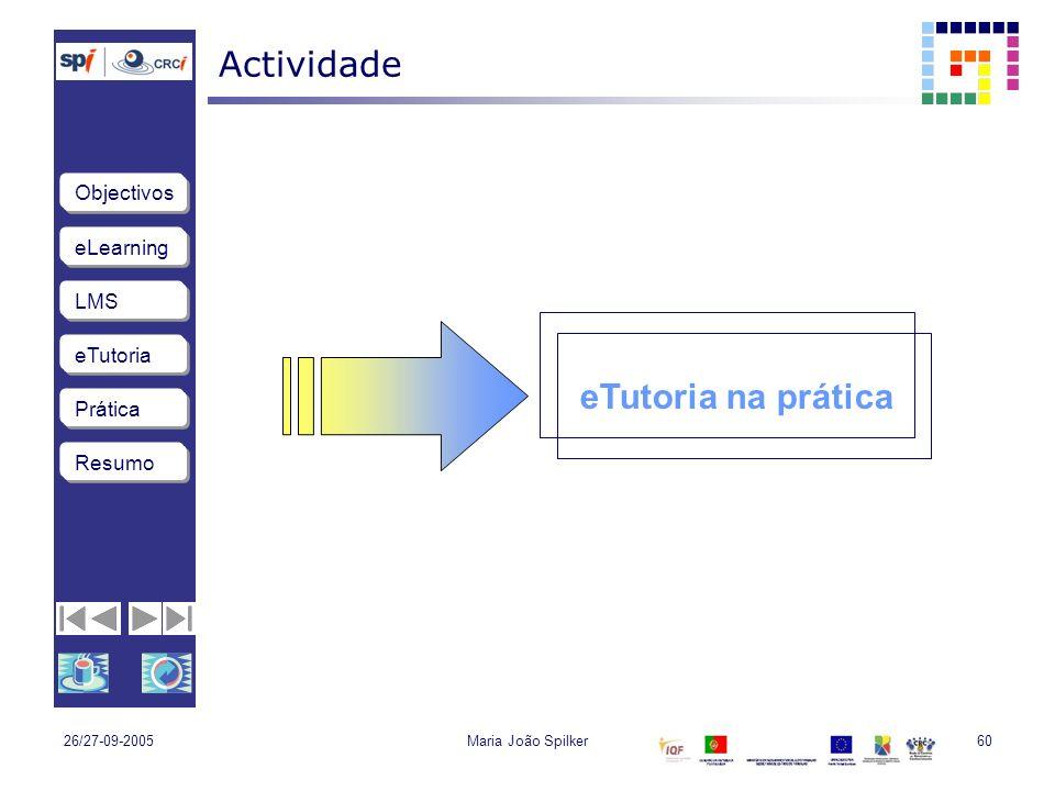Actividade eTutoria na prática 26/27-09-2005 Maria João Spilker