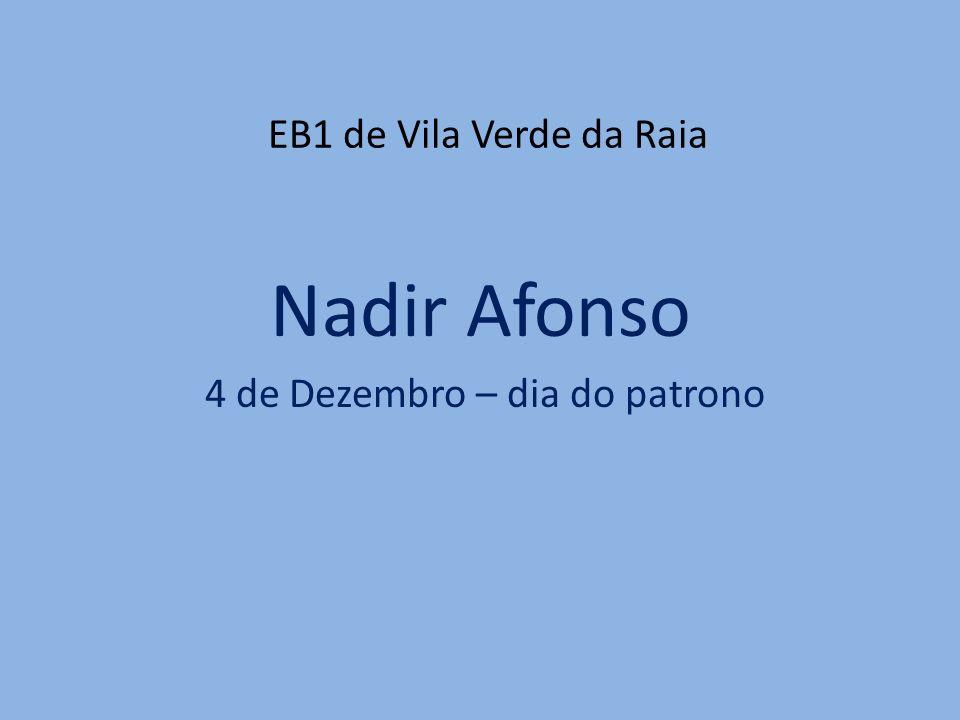 Nadir Afonso 4 de Dezembro – dia do patrono