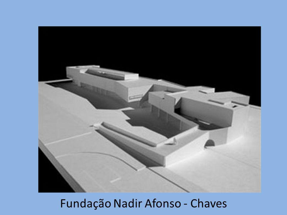 Fundação Nadir Afonso - Chaves