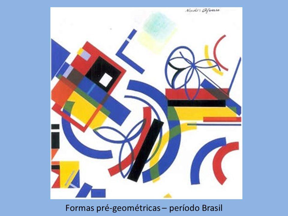 Formas pré-geométricas – período Brasil