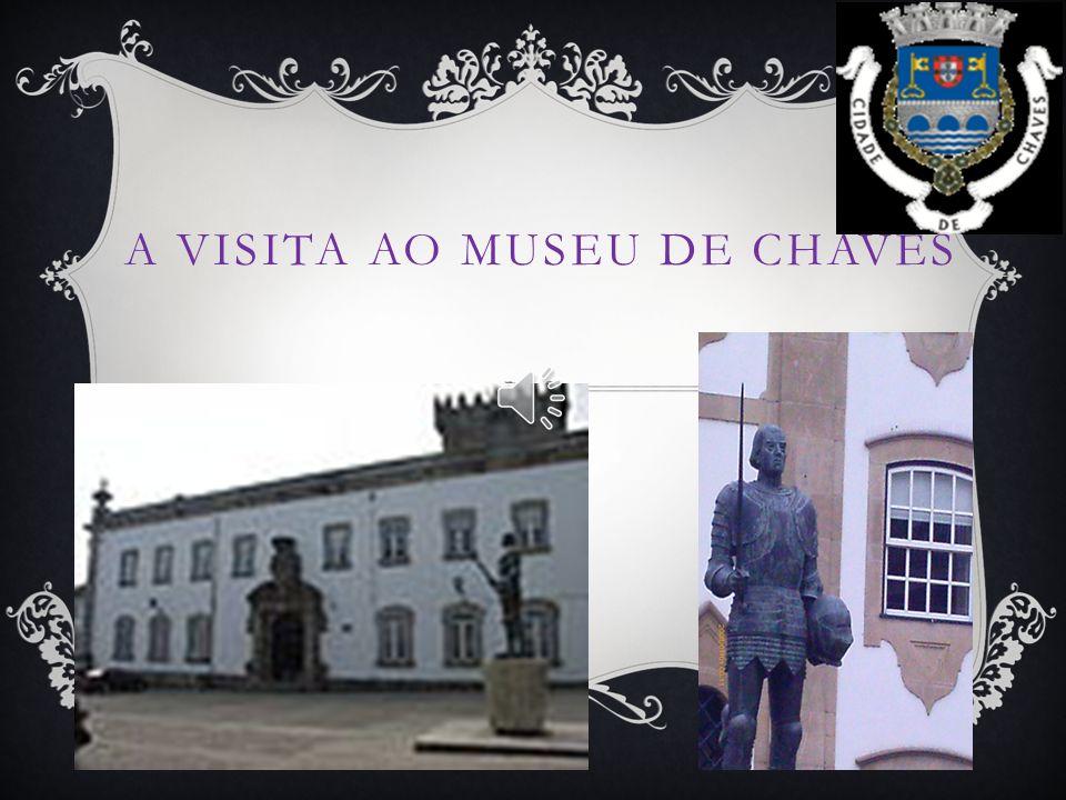 A visita ao museu de Chaves