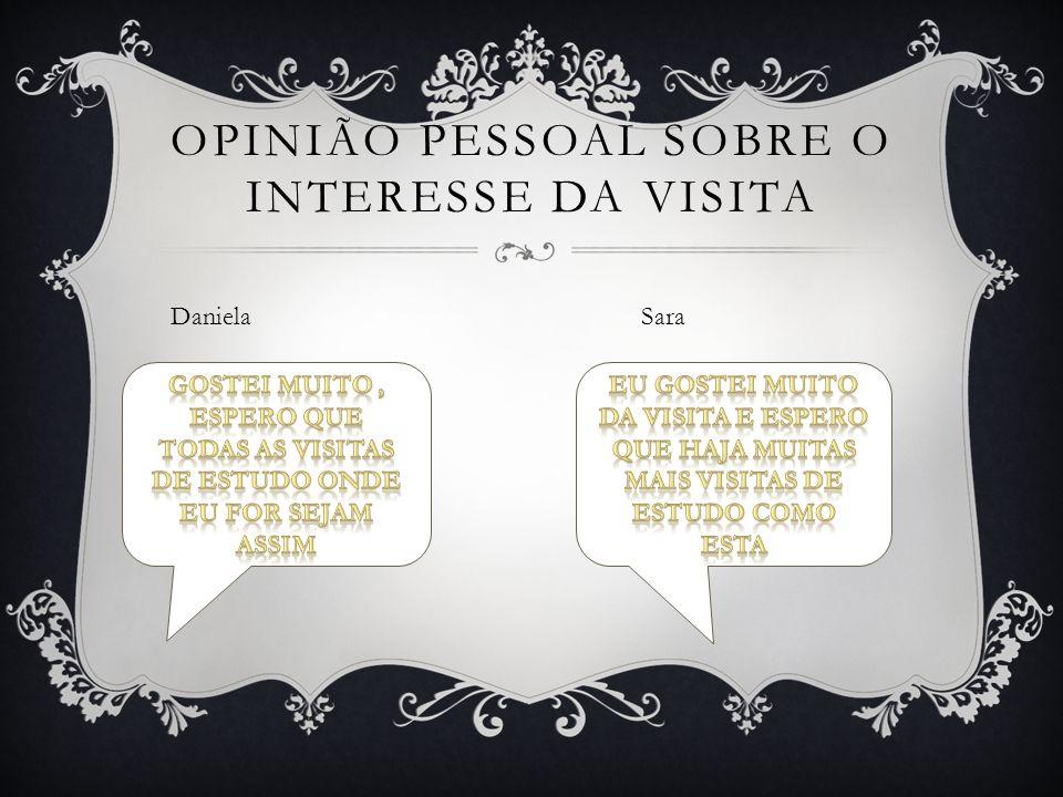 OPINIÃO PESSOAL SOBRE O INTERESSE DA VISITA