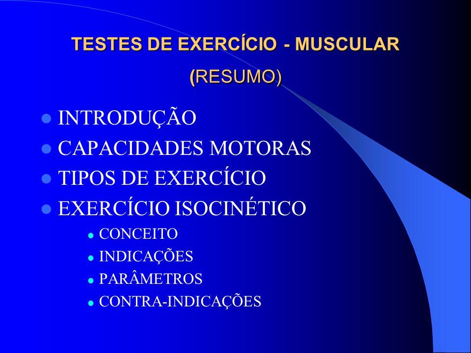 TESTES DE EXERCÍCIO - MUSCULAR (RESUMO)