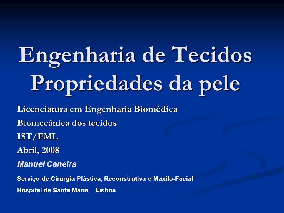Engenharia de Tecidos Propriedades da pele