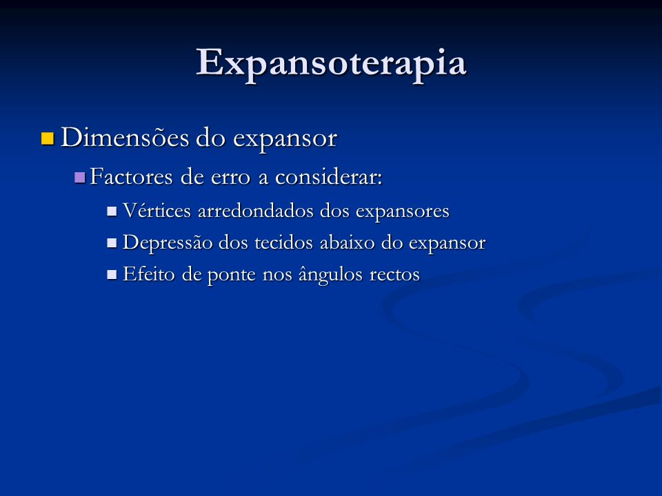 Expansoterapia Dimensões do expansor Factores de erro a considerar: