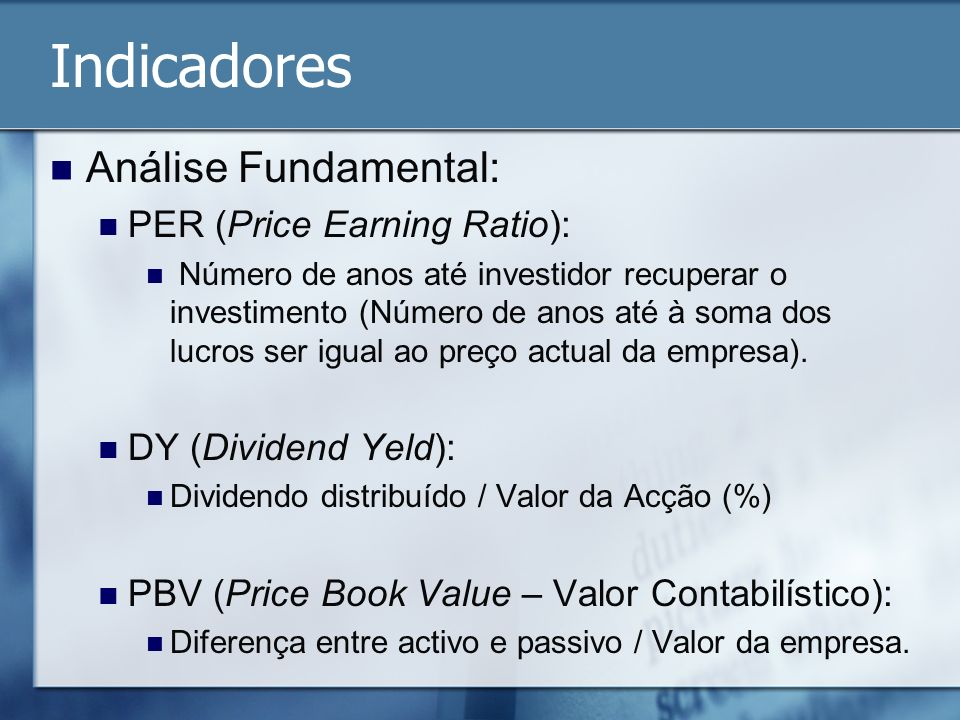 Indicadores Análise Fundamental: PER (Price Earning Ratio):