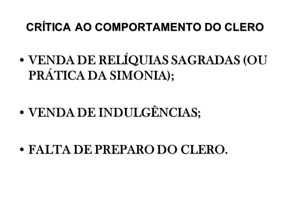 CRÍTICA AO COMPORTAMENTO DO CLERO