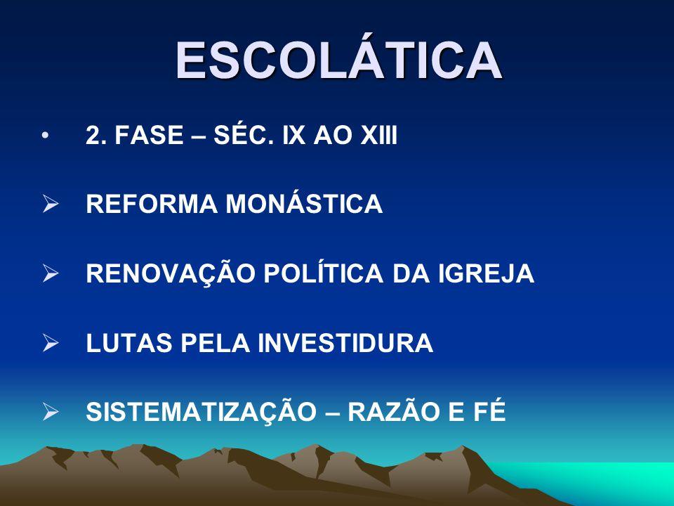 ESCOLÁTICA 2. FASE – SÉC. IX AO XIII REFORMA MONÁSTICA