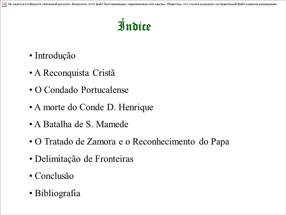 Índice Introdução A Reconquista Cristã O Condado Portucalense